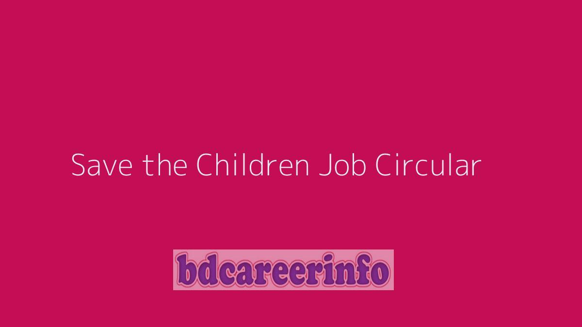 Save the Children Job Circular 2020